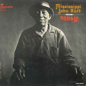 HURT MISSISSIPPI JOHN-TODAY! LP VG COVER VG