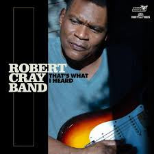 CRAY ROBERT BAND-THAT'S WHAT I HEARD CD *NEW*