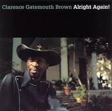 BROWN CLARENCE GATEMOUTH-ALRIGHT AGAIN! LP *NEW*