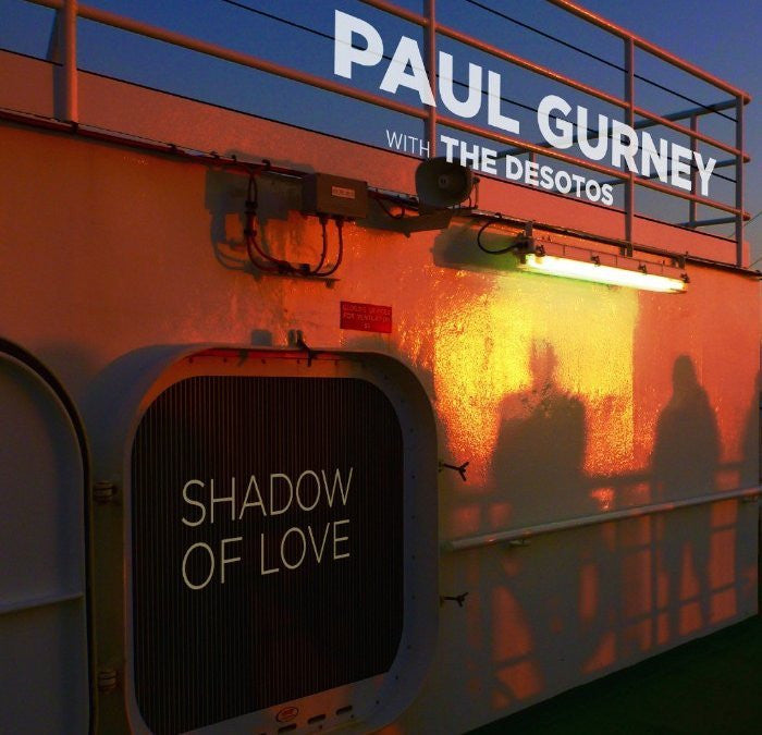 GURNEY PAUL WITH THE DESOTOS-SHADOW OF LOVE CD *NEW*