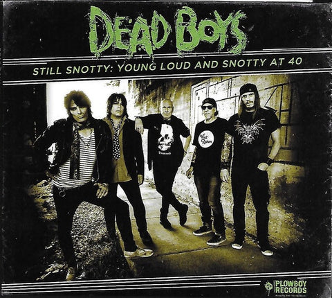 DEAD BOYS-STILL SNOTTY: YOUNG LOUD AND SNOTTY AT 40 CD *NEW*