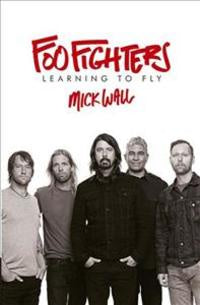 FOO FIGHTERS-LEARNING TO FLY MICK WALL BOOK G