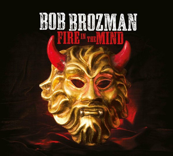 BROZMAN BOB-FIRE IN THE MIND CD *NEW*