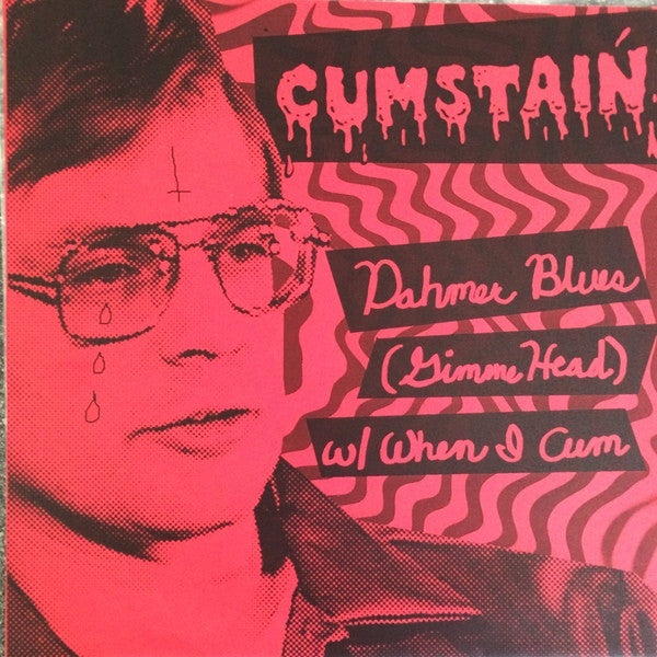 "CUMSTAIN-DAHMER BLUES 7"" *NEW*"
