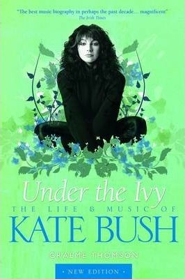 UNDER THE IVY BOOK: KATE BUSH-GRAEME THOMSON NM