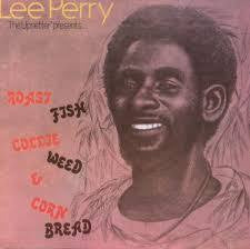 PERRY LEE-ROAST FISH COLLIE WEED & CORN BREAD LP EX COVER EX