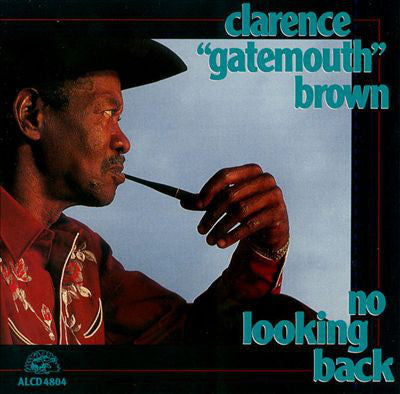 BROWN CLARENCE 'GATEMOUTH'-NO LOOKING BACK CD G