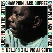 DUPREE CHAMPION JACK-BLUES FROM THE GUTTER LP *NEW*