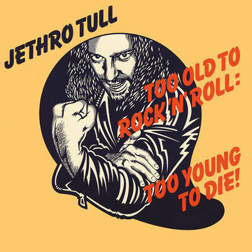 JETHRO TULL-TOO OLD TO ROCK'N'ROLL TOO YOUNG TO DIE! LP *NEW*