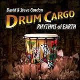 GORDON DAVID & STEVE-DRUM CARGO RHYTHMS OF EARTH CD *NEW*