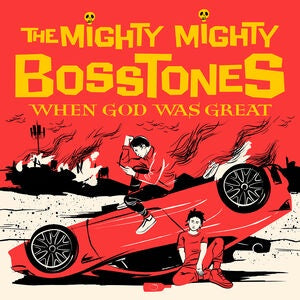 MIGHTY MIGHTY BOSSTONES THE-WHEN GOD WAS GREAT CD *NEW*