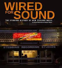 WIRED FOR SOUND-THE STEBBING HISTORY OF NEW ZEALAND MUSIC-GRANT GILLANDERS & ROBYN WELSH BOOK *NEW*