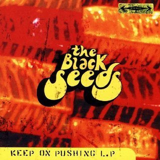 BLACK SEEDS THE-KEEP ON PUSHING CD VG
