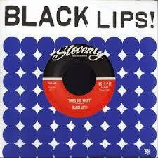 BLACK LIPS-DOES SHE WANT 7INCH *NEW*
