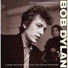 BOB DYLAN THE ILLUSTRATED BIOGRAPHY BOOK G