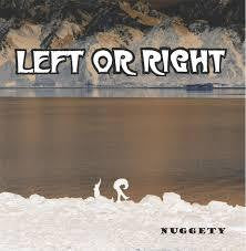 LEFT OR RIGHT-NUGGETY CD *NEW*