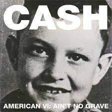 CASH JOHNNY-AMERICAN VI AIN'T NO GRAVE LP EX COVER EX