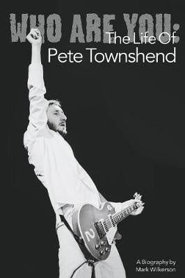TOWNSHEND PETE-WHO ARE YOU MARK WILKERSON BOOK VG+