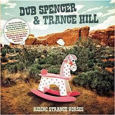 DUB SPENCER & TRANCE HILL-RIDING STRANGE HORSES CD *NEW*