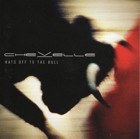 CHEVELLE-HATS OFF TO THE BULL CD VG