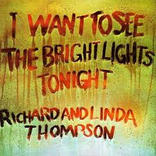 THOMPSON RICHARD & LINDA-I WANT TO SEE THE BRIGHT LIGHTS TONIGHT LP *NEW*