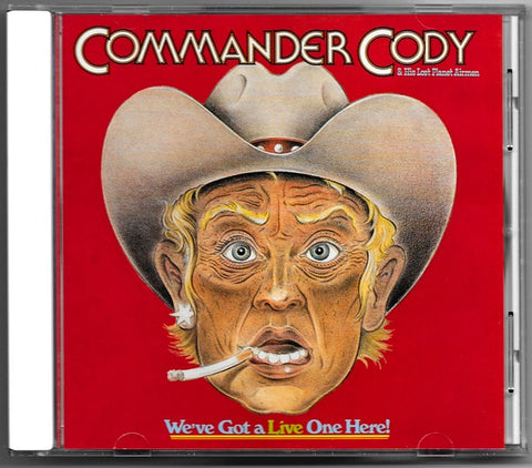 COMMANDER CODY-WE'VE GOT A LIVE ONE HERE CD  VG