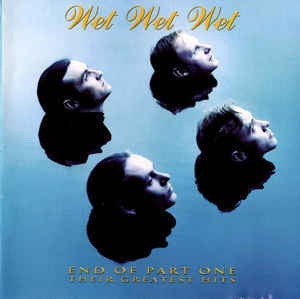 WET WET WET-END OF PART ONE GREATEST HITS CD VG