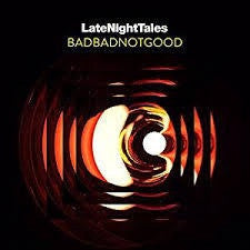 BADBADNOTGOOD-LATE NIGHT TALES CD *NEW*