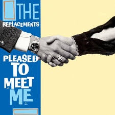 REPLACEMENTS THE-PLEASED TO MEET ME BLUE VINYL LP *NEW*