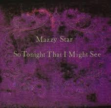 MAZZY STAR-SO TONIGHT THAT I MIGHT SEE LP *NEW*