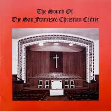 SAN FRANCISCO CHRISTIAN CENTER-THE SOUND OF THE SAN FRANCISCO CHRISTIAN CENTER LP *NEW*
