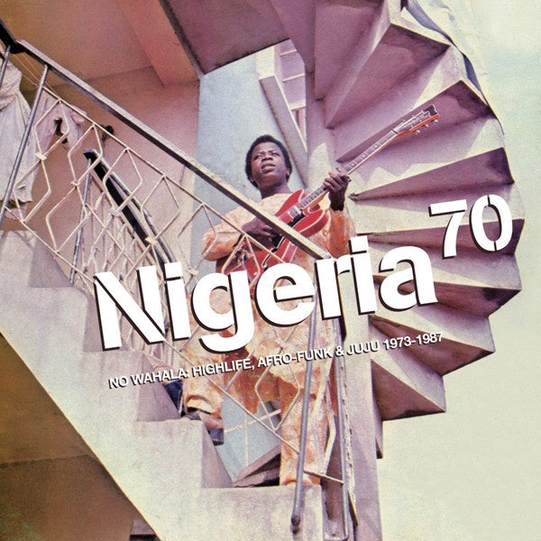 NIGERIA 70 NO WAHALA HIGHLIFE, AFRO-FUNK & JUJU 1973-1987-VARIOUS ARTISTS CD *NEW*