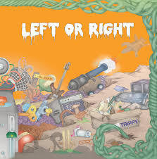 LEFT OR RIGHT-TRIPPY LP *NEW*