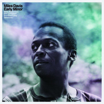 DAVIS MILES-EARLY MINOR: RARE MILES FROM THE COMPLETE IN A SILENT WAY SESSIONS LP *NEW*