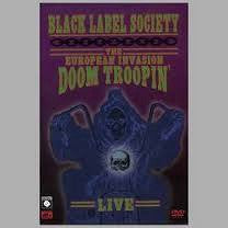BLACK LABEL SOCIETY-THE EUROPEAN INVASION: DOOM TROOPIN' DVD *NEW*