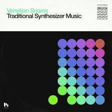 VENETIAN SNARES-TRADITIONAL SYNTHESIZER 2LP *NEW*