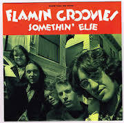 FLAMIN GROOVIES-SOMETHIN ELSE 7INCH *NEW*
