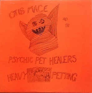 "MACE OTIS & THE PSYCHIC PET HEALERS-HEAVY PETTING 12"" EP NM EX COVER EX"