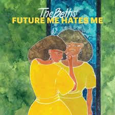 BETHS THE-FUTURE ME HATES ME CD *NEW*