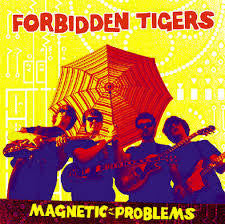 FORBIDDEN TIGERS-MAGNETIC PROBLEMS LP *NEW*