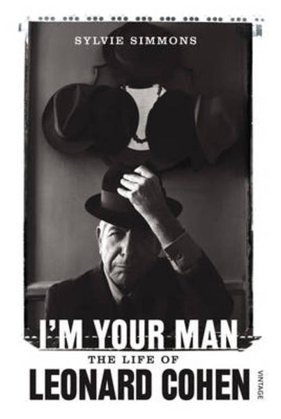 COHEN LEONARD-I'M YOUR MAN THE LIFE OF LEONARD COHEN SYLVIE SIMMONS BOOK VG