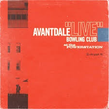 AVANTDALE BOWLING CLUB-LIVE AT THE POWERSTATION LP *NEW*