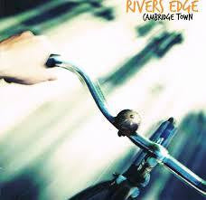RIVERS EDGE-CAMBRIDGE TOWN CD *NEW*