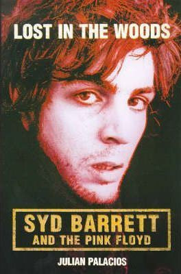 LOST IN THE WOODS: SYD BARRETT AND THE PINK FLOYD-JULIAN PALACIOS BOOK VG