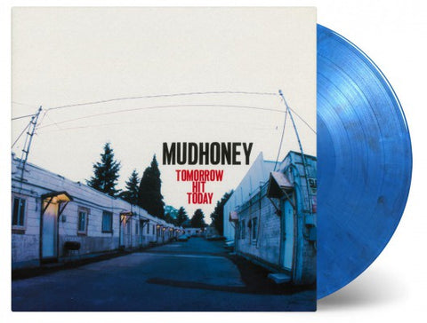 MUDHONEY-TOMORROW HIT TODAY BLUE MARBLED VINYL LP *NEW*