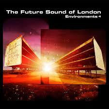 FUTURE SOUND OF LONDON-ENVIRONMENTS 4 LP *NEW*