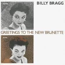 BRAGG BILLY-GREETINGS TO THE NEW BRUNETTE 12INCH  NM COVER VGPLUS