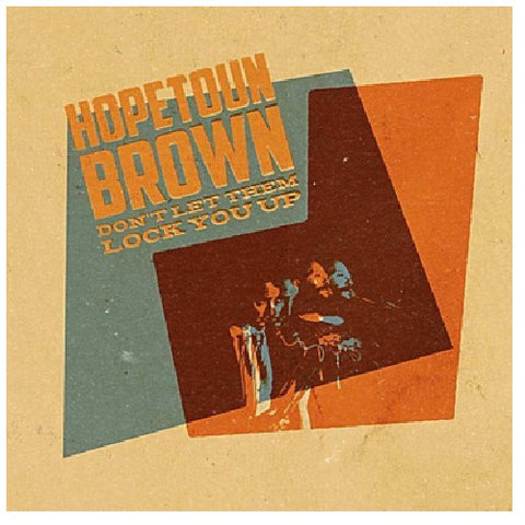 BROWN HOPETOUN -DON'T LET THEM LOCK YOU UP CD *NEW*