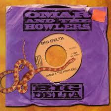 OMAR AND THE HOWLERS-BIG DELTA CD *NEW*