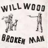 WOOD WILL-BROKEN MAN LP *NEW*